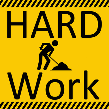 Work Hard, or Go Home!
